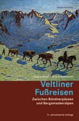 Rotpunkt Verlag - Veltliner Fu�reisen, Zwischen B�nderp�ssen und Bergamsaker Alpen / wandelgids Zwitserland