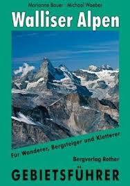 Klimgids Walliser Alpen Gebietsf�hrer f�r Wanderer, Bergsteiger und Kletterer ( Wallis )   Rother