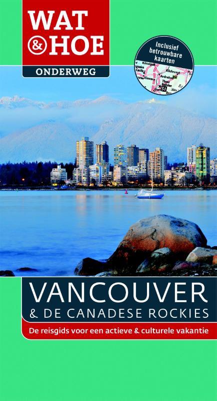 Reisgids Vancouver en de Canadese Rockies   Wat & Hoe