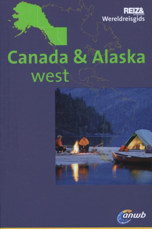 Reisgids Canada West & Alaska   Reizen Wereldreisgids  ANWB