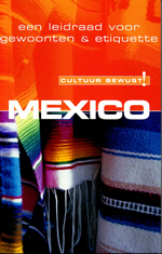 Reisgids Cultuur Bewust Mexico een leidraad voor gewoonten en etiquette   Elmar