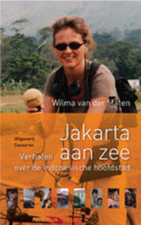 Reisverhaal - Jakarta aan Zee   Wilma van der Maten