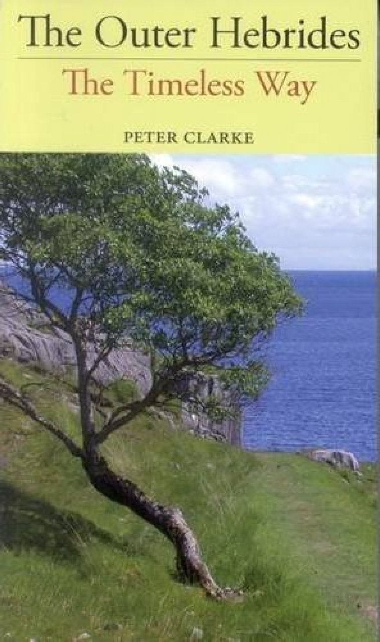 Wandelgids   The Outer Hebrides - The Timeless Way (Hebriden)   Peter Clarke