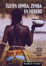 Reisgids Tussen himba, Zemba en Herero - Reizen door Zuidelijk Zuidelijk Afrika   Ada Rosman