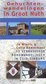 Wandelgids - Gehuchtenwandelingen in Groot Nuth, 13 verrassende rondwandelingen in Zuid-Limburg   Uitgeverij TIC