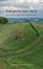 Reisverhaal Een Grens van Steen - op avontuur langs de Muur van Hadrianus door Herman Vuijsje : Celadon 9789089480132 :