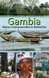 Reisgids Gambia - Kleines Urlaubsparadies in Westafrika   Hupe Verlag