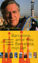 Reisverhaal - Reisverslag  Barcelona, amor meu  Barcelona, mijn lief   Robbert Bosschart