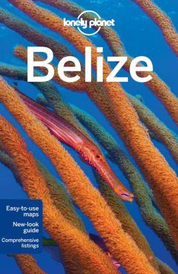 Reisgids Lonely Planet Belize   Lonely Planet