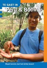 Reisgids Te gast in Peru en Bolivia   informatie verre reizen
