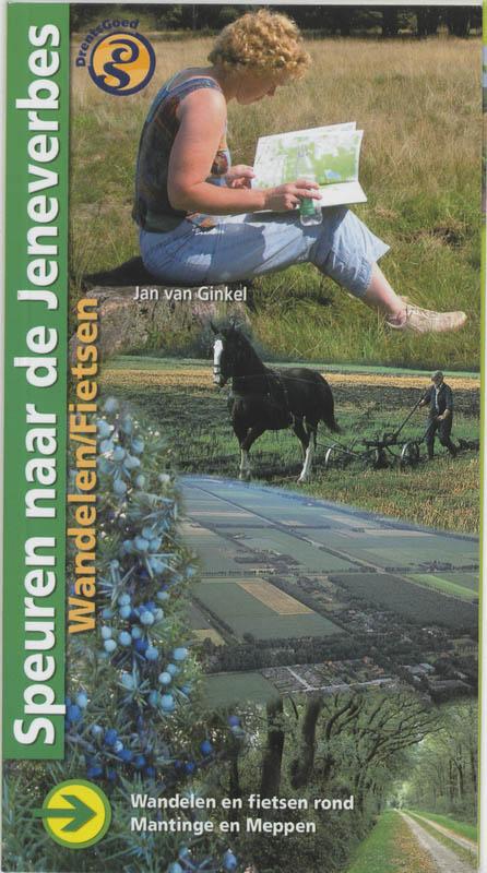 Wandelgids Speuren naar de jeneverbes Wandelen en fietsen rond Mantinge en Meppen   Buijten en Schipperheijn