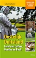Reisgids voor de bewuste bezoeker Oostelijk Duitsland  land van Luther, Goethe en Bach   Boekencentrum