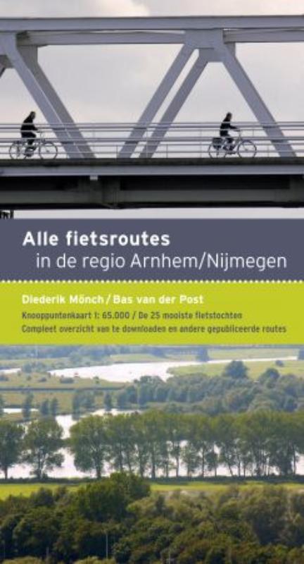 Fietsgids Alle Fietsroutes in de regio Arnhem Nijmegen - 25 knooppuntroutes   Buijten en Schipperheijn