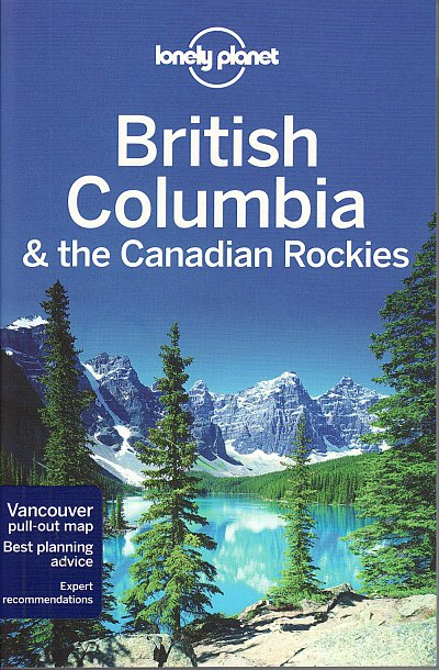 Reisgids Lonely Planet British Columbia & the Canadian Rockies - Canada   Lonely Planet