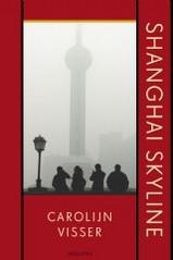 Reisverhaal Carolijn Visser - Shanghai Skyline   uitgeverij Augustus