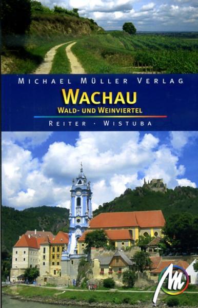 Reisgids Wachau Wald- und Weinviertel   Michael Muller Verlag