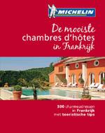 Bed & Breakfast  - De mooiste chambres d'hôtes in Frankrijk  300 charmeadressen in Frankrijk met toeristische tips   Michelin Lannoo