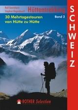 Wandelgids H�ttentrekking Schweiz   30 Mehrtagestouren von H�tte zu H�tte - Zwitserland   Rother Verlag