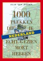 Reisgids Nederland - 1000 Plekken die je echt gezien moet hebben   Terra Lannoo