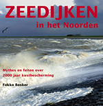 Reisgids Zeedijken in het Noorden   Fokko Bosker