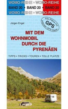 Campergids - Camperplaatsen Band 20: Mit dem Wohnmobil durch die Pyrenäen - Pyreneeën     Womo Verlag
