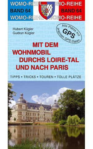 Campergids - Camperplaatsen Band 64: Mit dem Wohnmobil durchs Loire-Tal und nach Paris    Womo Verlag
