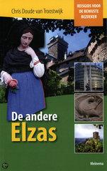 Reisgids De Andere Elzas - reisgids voor de bewuste bezoeker   Meinema