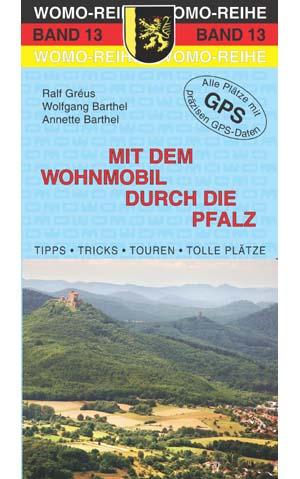 Campergids - Camperplaatsen Band 13: Mit dem Wohnmobil durch die Pfalz   Womo Verlag