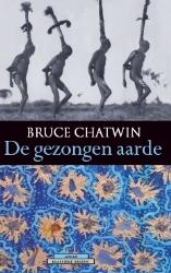 Reisverhaal - De gezongen Aarde - Bruce Chatwin
