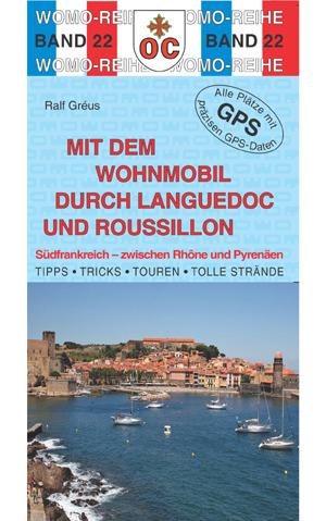 Campergids - Camperplaatsen Band 22: Mit dem Wohnmobil durch Languedoc Roussillon Camper   Womo Verlag