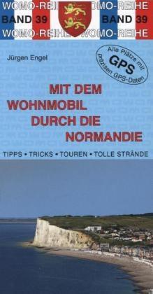 Campergids - Camperplaatsen Band 39: Mit dem Wohnmobil durch die Normandie - Normandië Camper   Womo Verlag