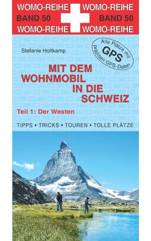 Campergids - Camperplaatsen Band 50: Mit dem Wohnmobil in die Schweiz (Teil 1: Westschweiz) - Westelijk Zwitserland Camper   Womo Verlag