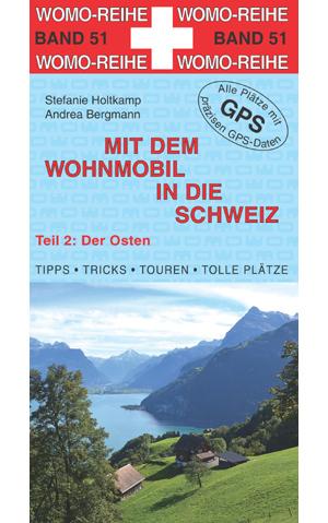 Campergids - Camperplaatsen Band 51: Mit dem Wohnmobil in die Schweiz (Teil 2: Der Osten) - Centraal en Oostelijk Zwitserland Camper   W