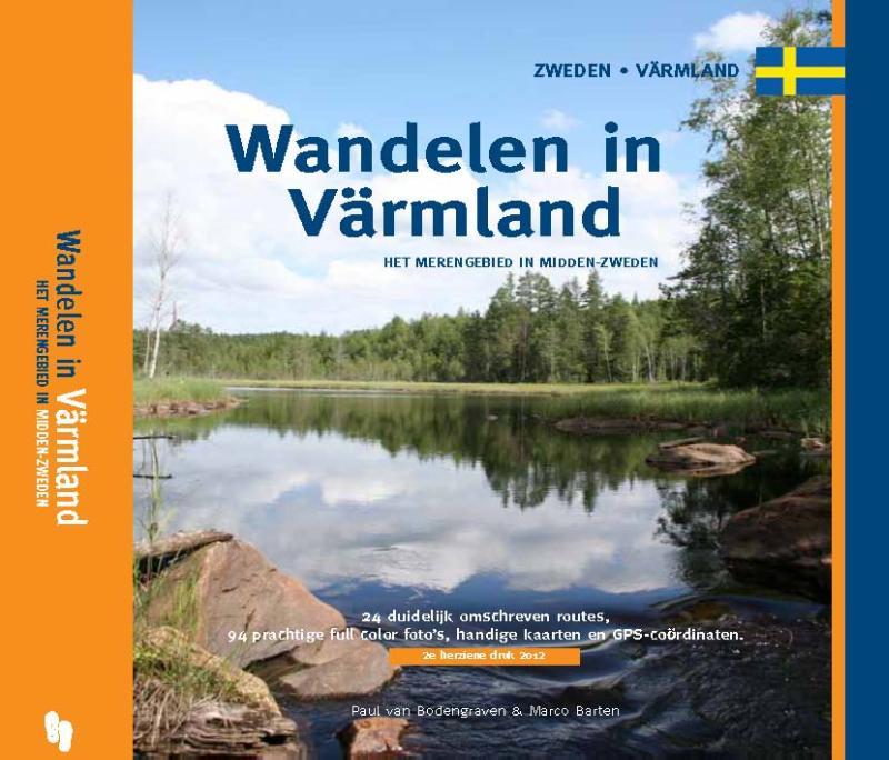 Reisgids Wandelen in Värmland (Het merengebied in Midden - Zweden)   Paul van Bodengraven & Marco Barten