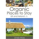 Accomodatiegids Organic places to stay UK and Ireland - Groot Brittanni� en Ierland : Linda Moss :