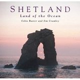 Fotoboek Shetland - Land of the Ocean : Colin Baxter and Jim Crumley :