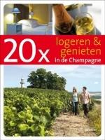20 x Logeren en genieten in de Champagne Accommodatiegids Bed en Breakfast   Lannoo