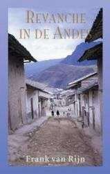 Reisverhaal Revanche in de Andes   Frank van Rijn - Uitg. Elmar