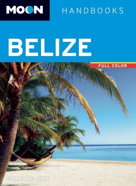 Reisgids Belize   Moon handbooks