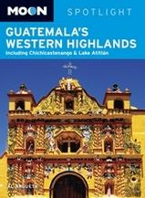 Reisgids Guatemala's Western Highlands   Moon handbooks