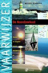 Vaargids Vaarwijzer De Noordzeekust, Havens en zeegaten tussen Nieuwpoort en Delfzijl   Hollandia Dominicus