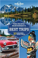 Reisgids Lonely Planet Pacific Northwest Best Trips   Lonely Planet