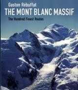 Klimgids - Fotoboek The Mont Blanc Massif - the hundred finest routes   Gaston Rebuffat