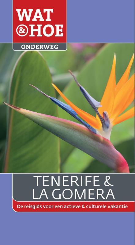 Reisgids Wat en Hoe Tenerife en La Gomera   Kosmos