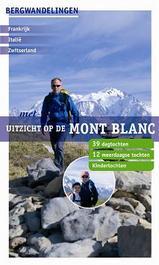 Wandelgids Bergwandelingen met uitzicht op de Mont Blanc   Robert Weijdert