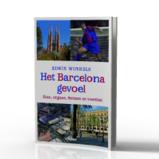 Reisverhaal - reisgids Het Barcelona - gevoel   Nieuw Amsterdam