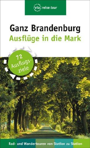 Reisgids - Ganz Brandenburg 70 Ausfl�ge in die Mark   Viareise