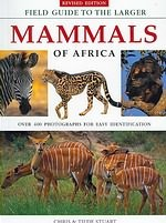 Natuurgids Field Guide to the Larger Mammals of Africa - Afrika   Chris & Tilde Stuart