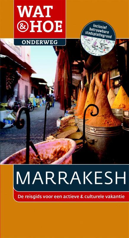 Reisgids Wat en Hoe Onderweg Marrakesh   Kosmos