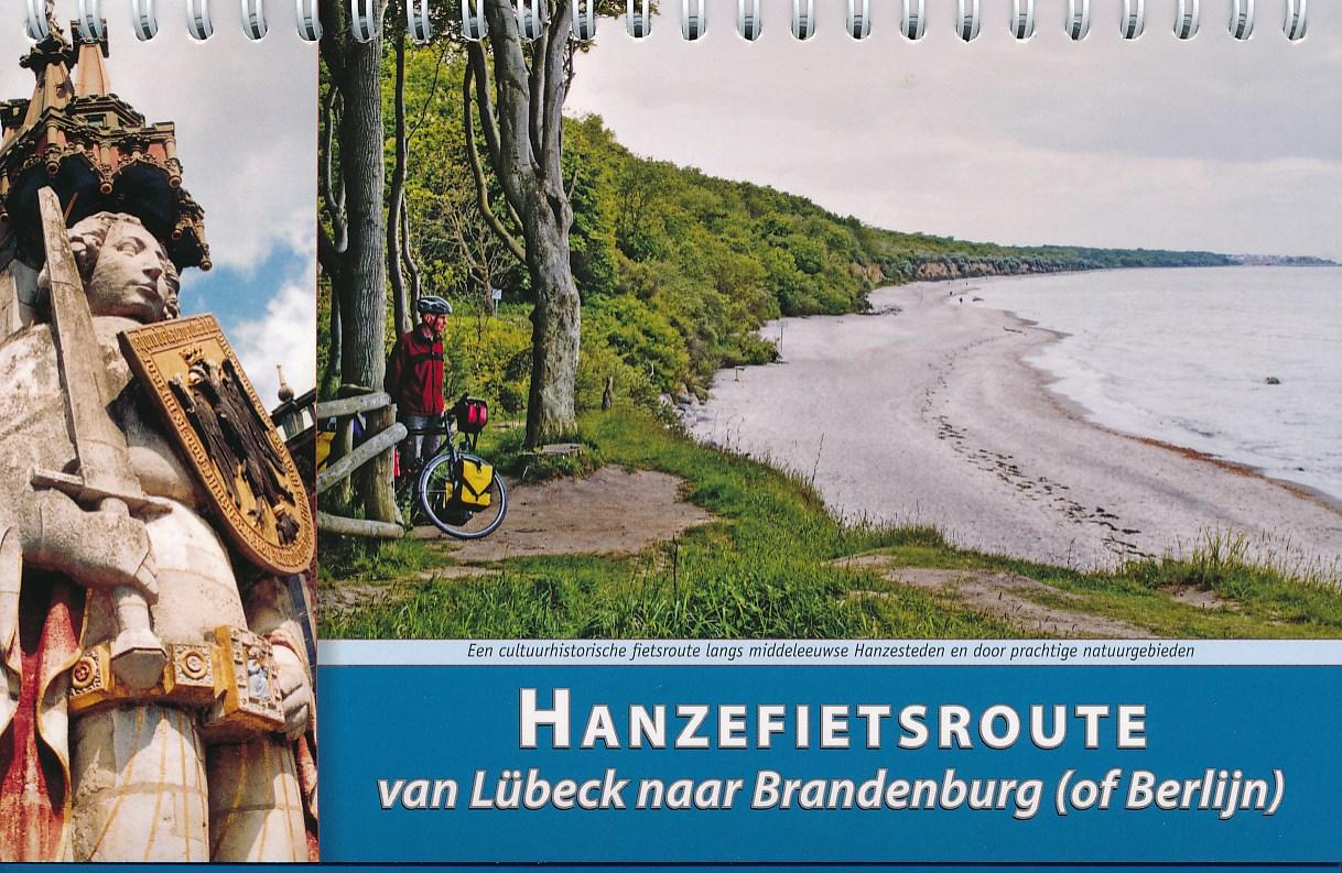 Fietsgids 2 Hanzefietsroute van L�beck naar Brandenburg (of Berlijn)   Recreatief Fietsen